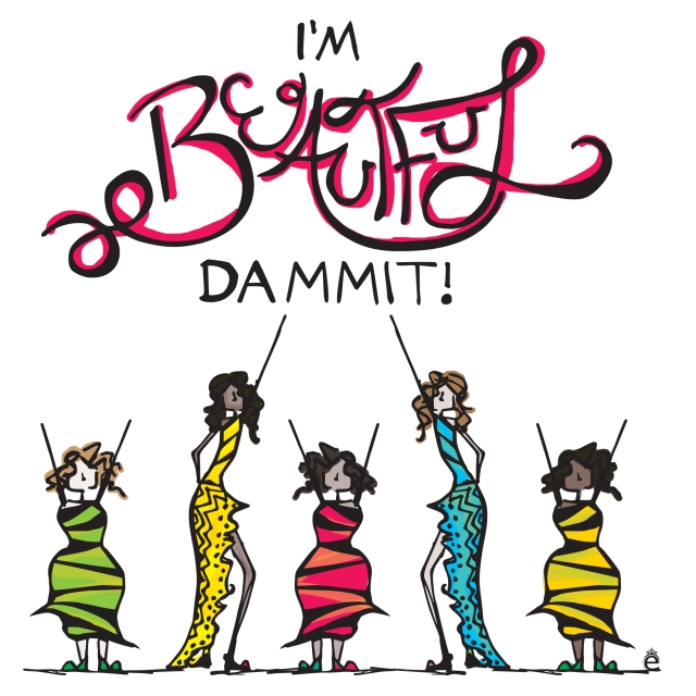 I'm Beautiful Dammit - Song by Bette Midler, Illustration by Emily Rogers.